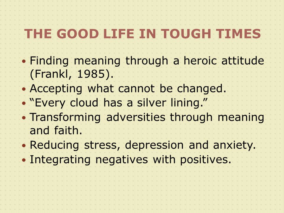 THE GOOD LIFE IN TOUGH TIMES