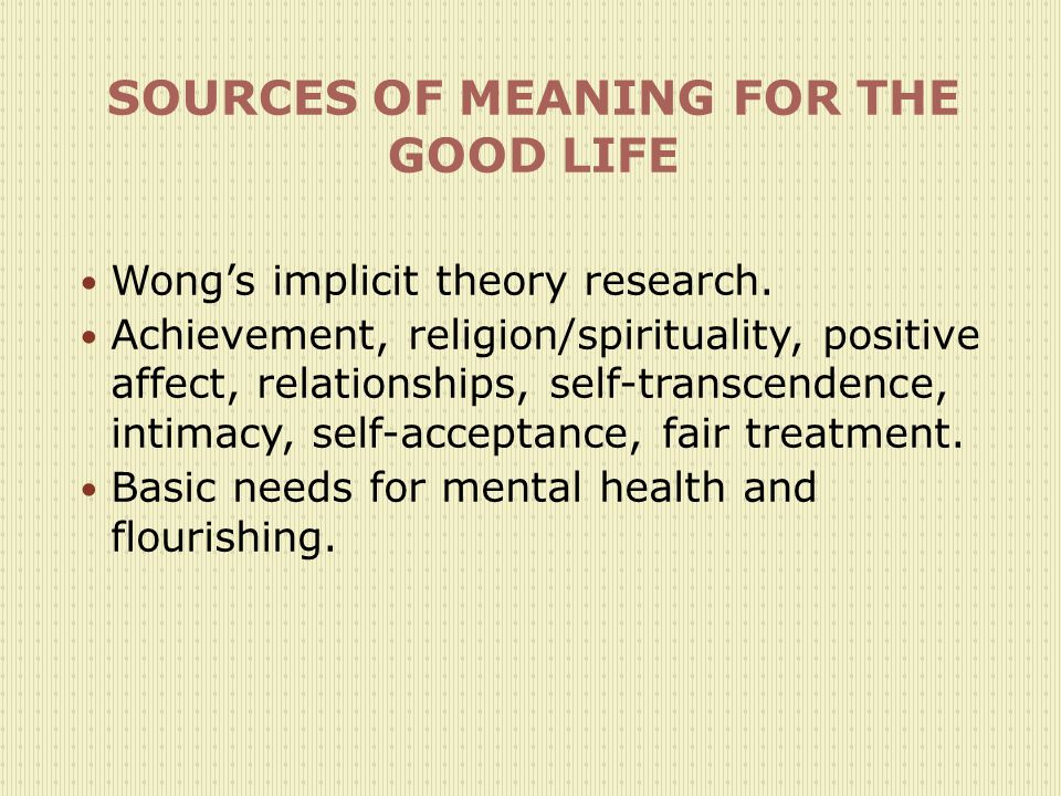 SOURCES OF MEANING FOR THE GOOD LIFE