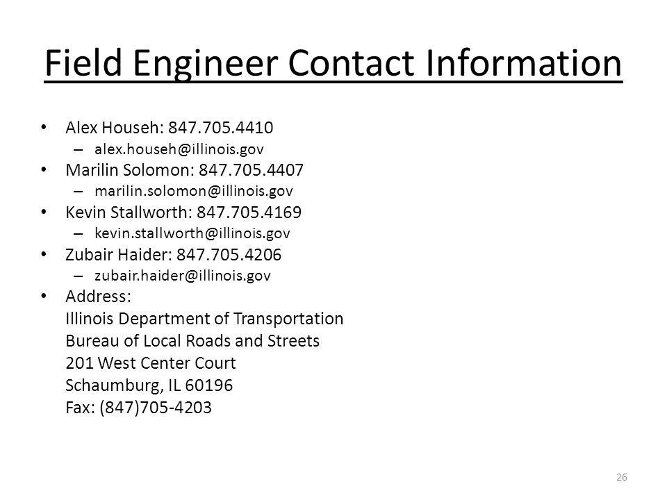 Field Engineer Contact Information Alex Househ: 847.705.4410. alex.househ@illinois.gov. Marilin Solomon: 847.705.4407.