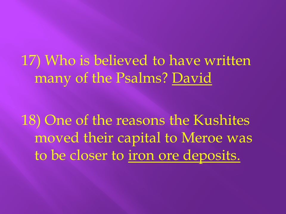 17) Who is believed to have written many of the Psalms