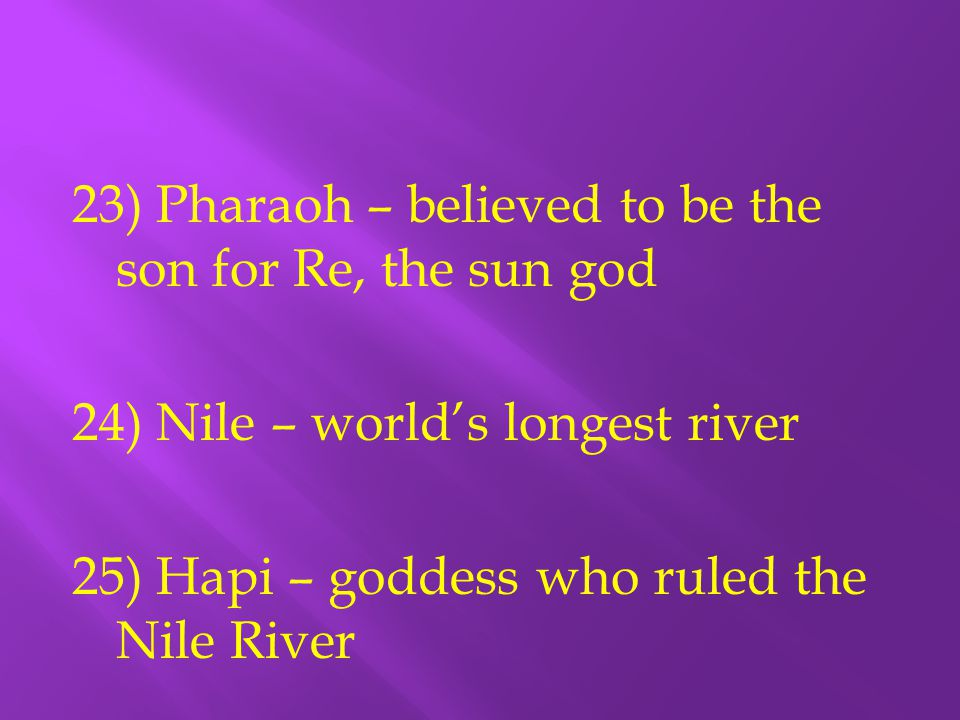 23) Pharaoh – believed to be the son for Re, the sun god