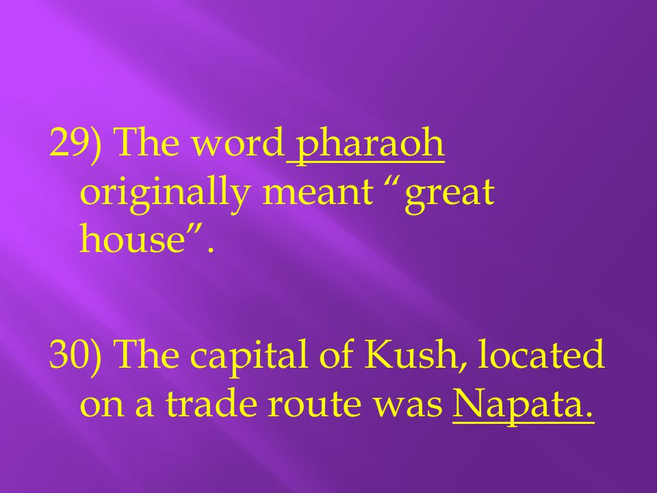 29) The word pharaoh originally meant great house