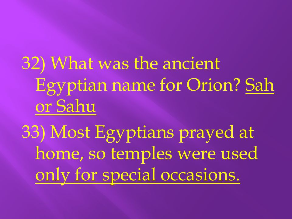 32) What was the ancient Egyptian name for Orion