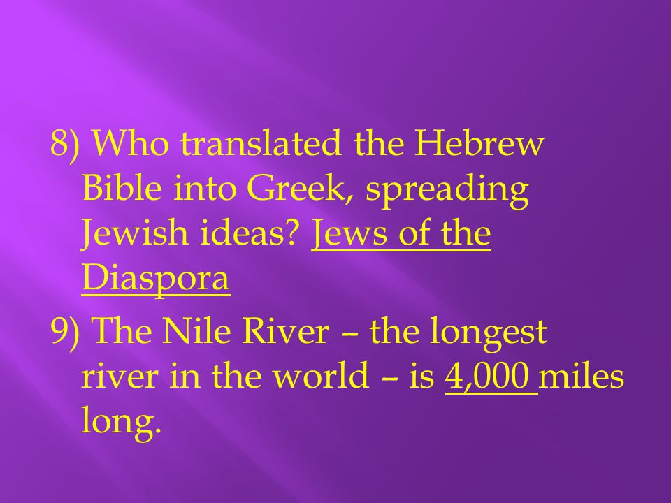 8) Who translated the Hebrew Bible into Greek, spreading Jewish ideas