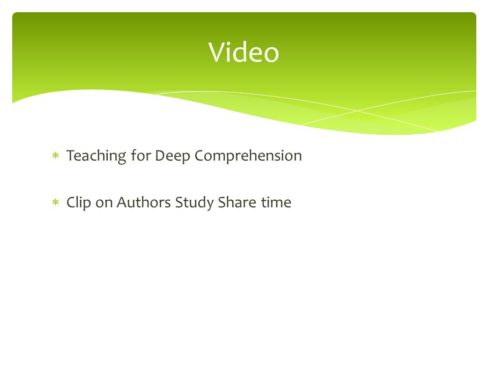 Video Teaching for Deep Comprehension Clip on Authors Study Share time