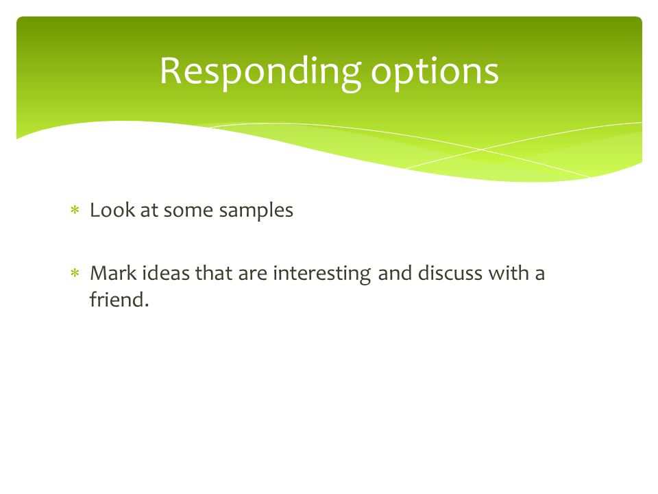 Responding options Look at some samples