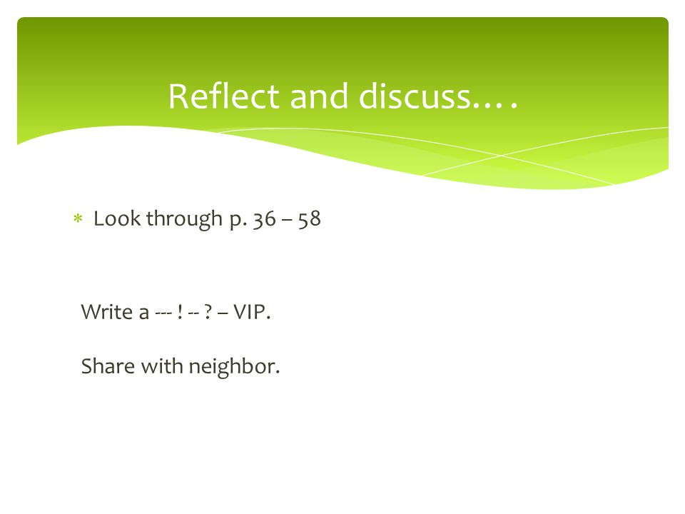 Reflect and discuss…. Look through p. 36 – 58