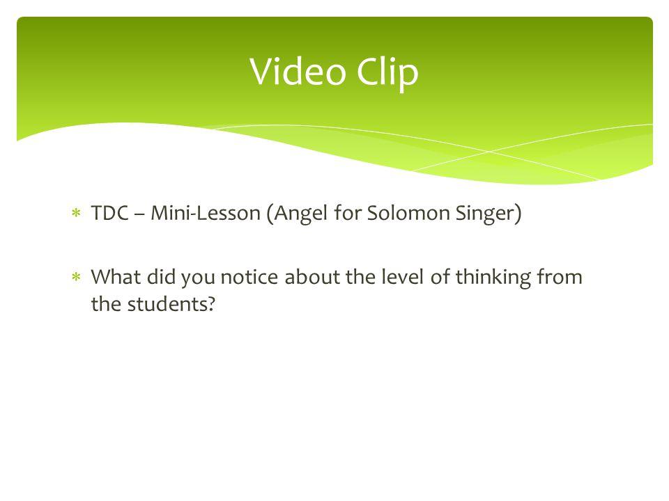 Video Clip TDC – Mini-Lesson (Angel for Solomon Singer)