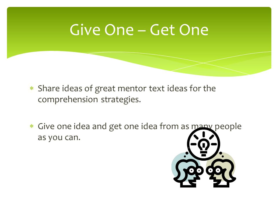 Give One – Get One Share ideas of great mentor text ideas for the comprehension strategies.