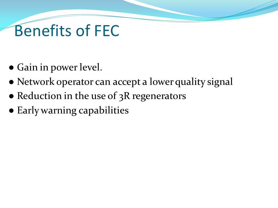 Benefits of FEC