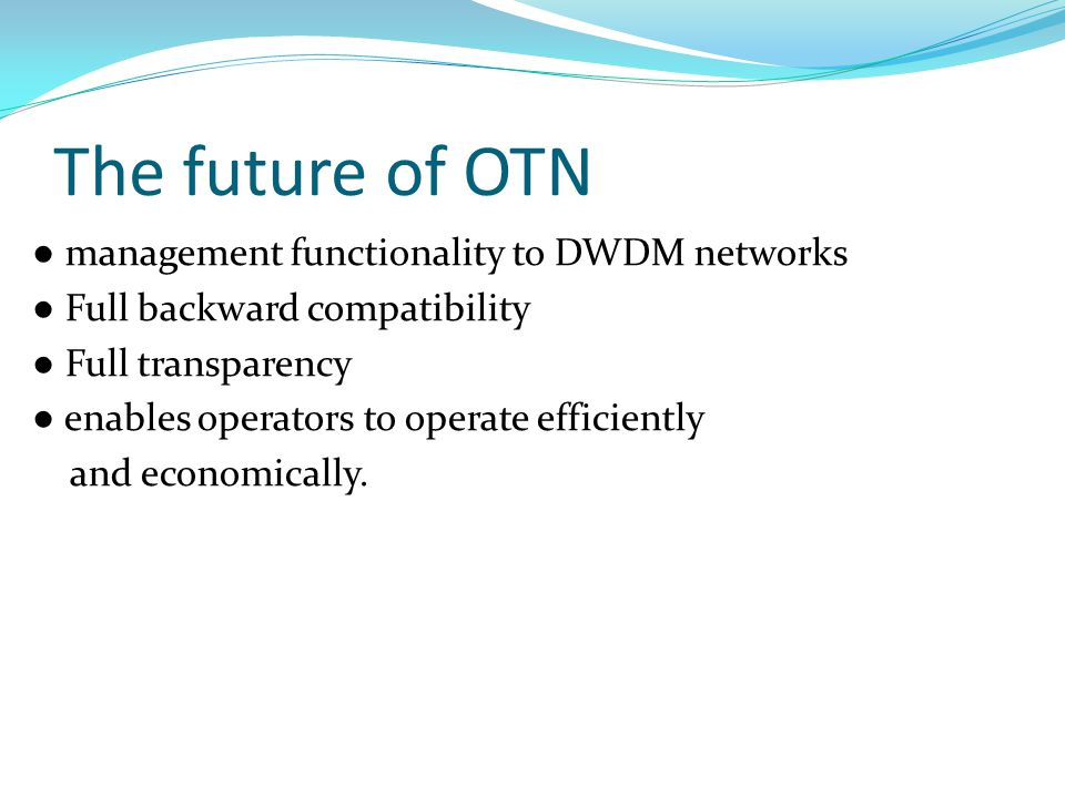 The future of OTN
