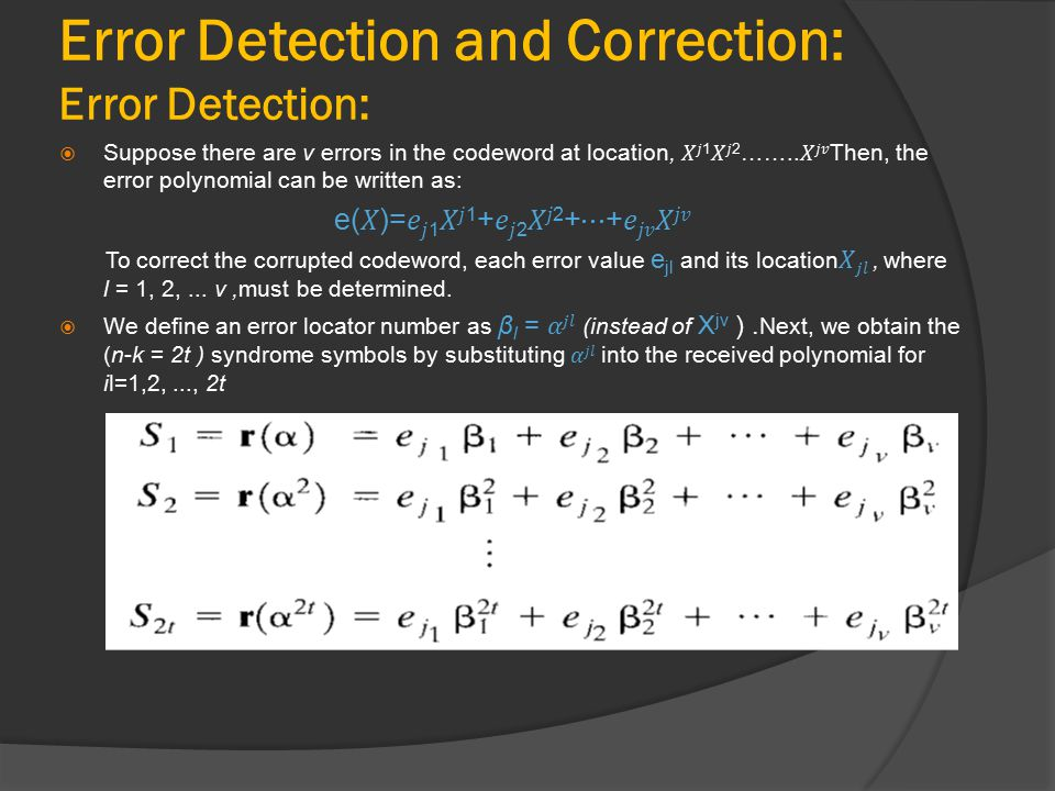 Error Detection and Correction: Error Detection: