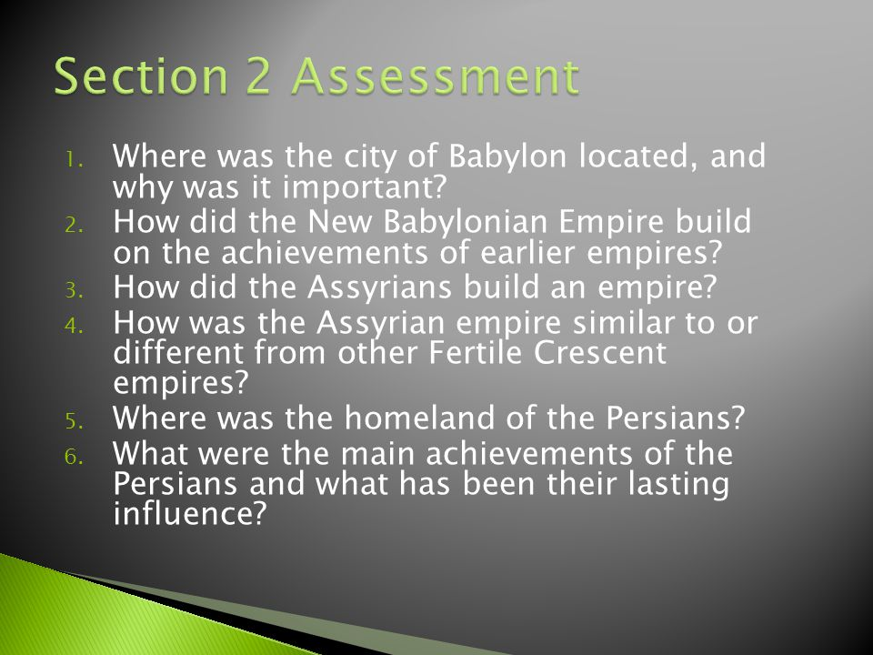 Section 2 Assessment Where was the city of Babylon located, and why was it important