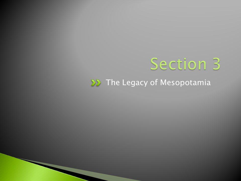 Section 3 The Legacy of Mesopotamia