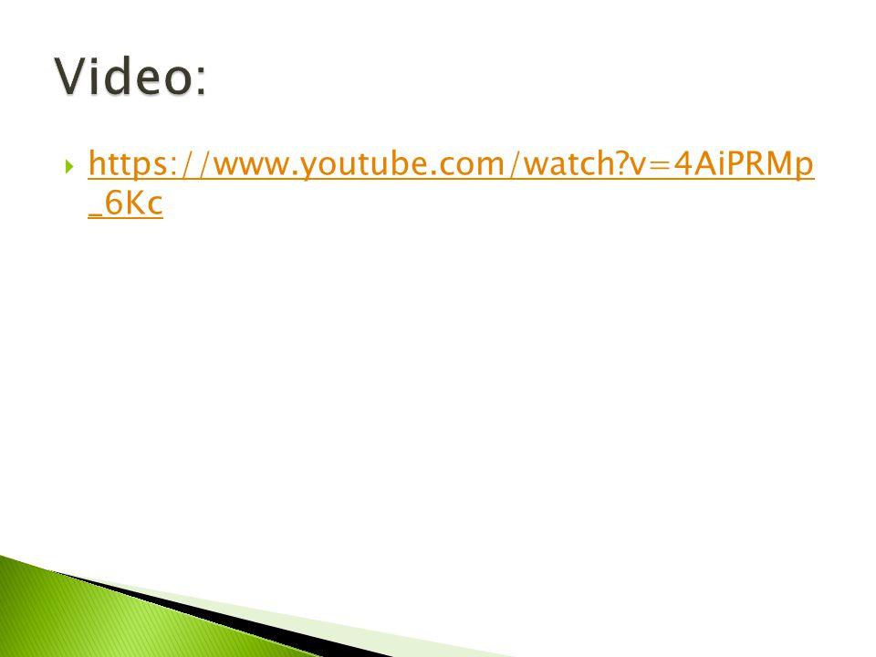 Video: https://www.youtube.com/watch v=4AiPRMp _6Kc