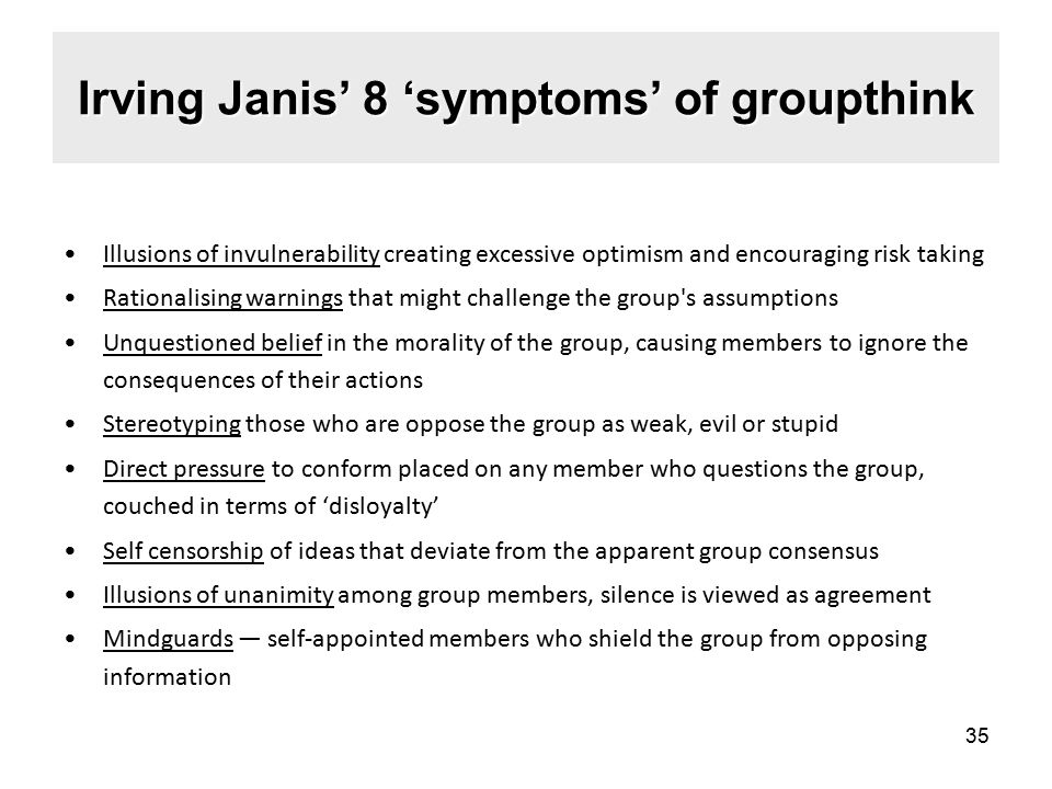 Irving Janis' 8 'symptoms' of groupthink
