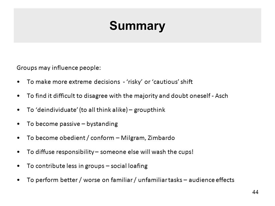 Summary Groups may influence people: