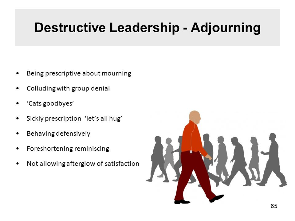 Destructive Leadership - Adjourning