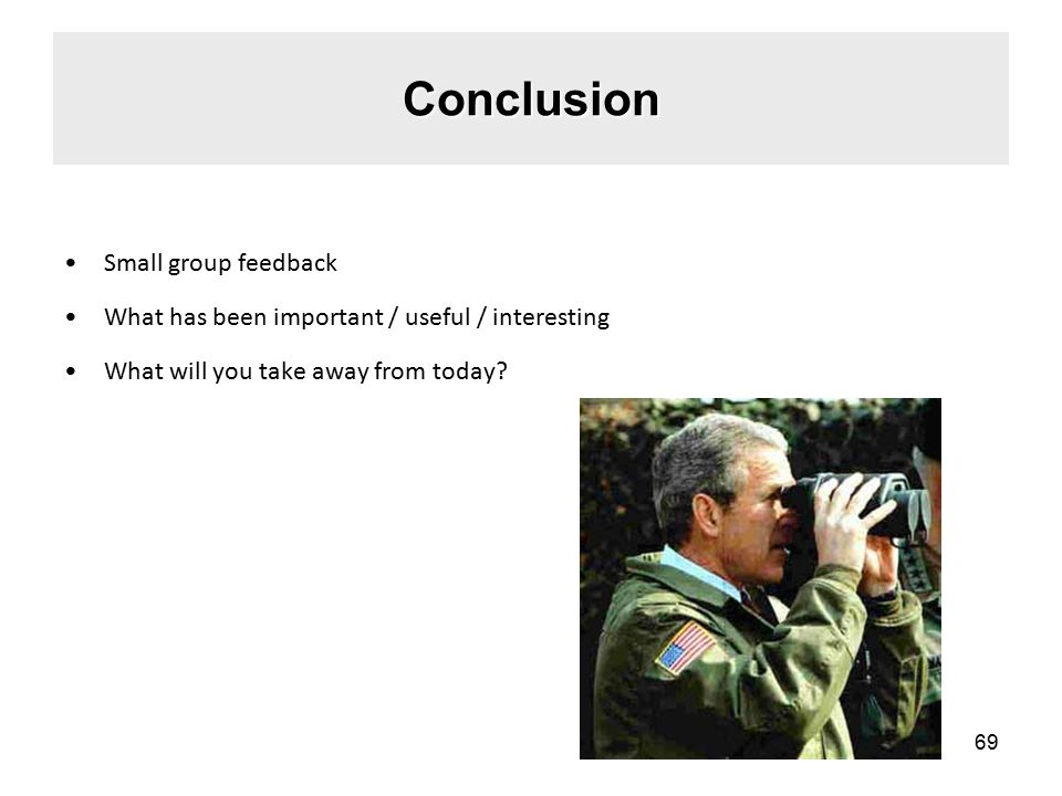Conclusion Small group feedback