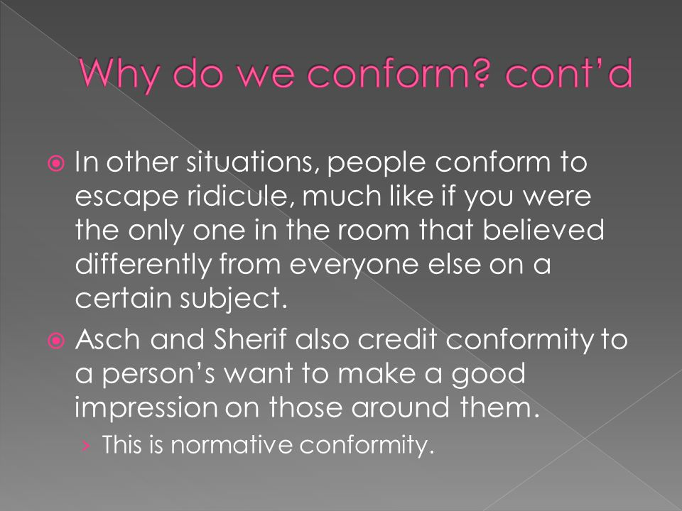 Why do we conform cont'd