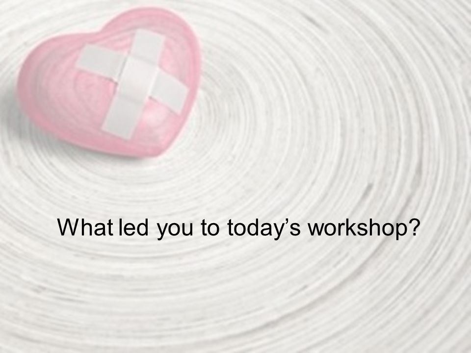 What led you to today's workshop