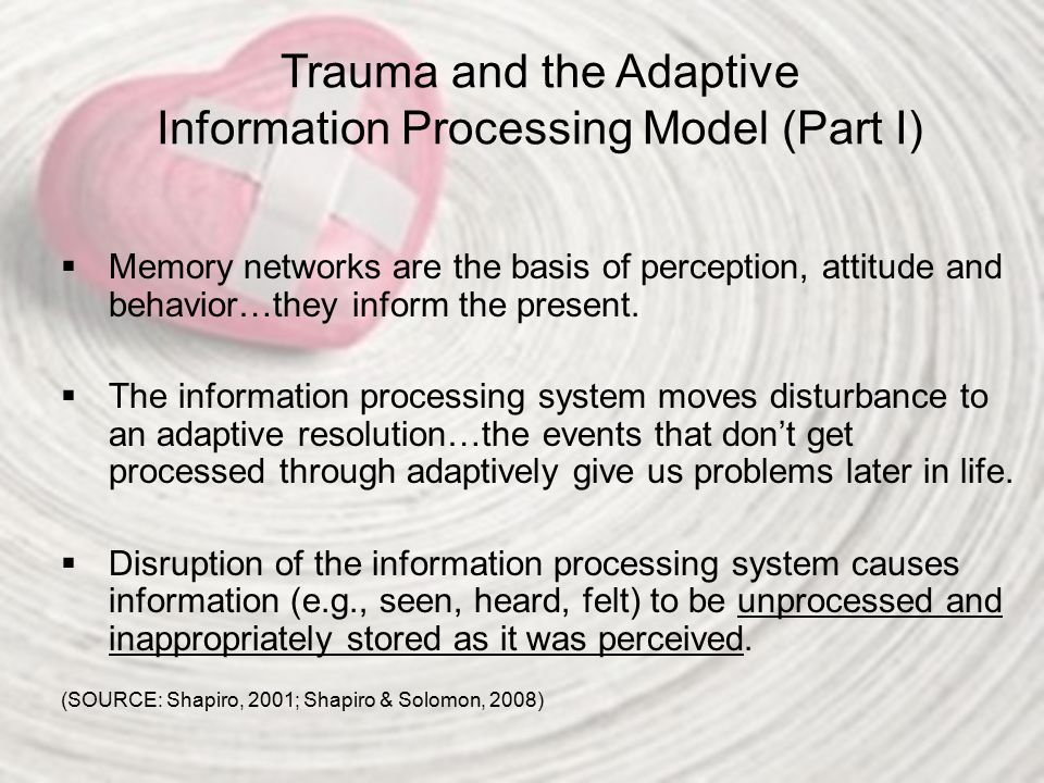Trauma and the Adaptive Information Processing Model (Part I)