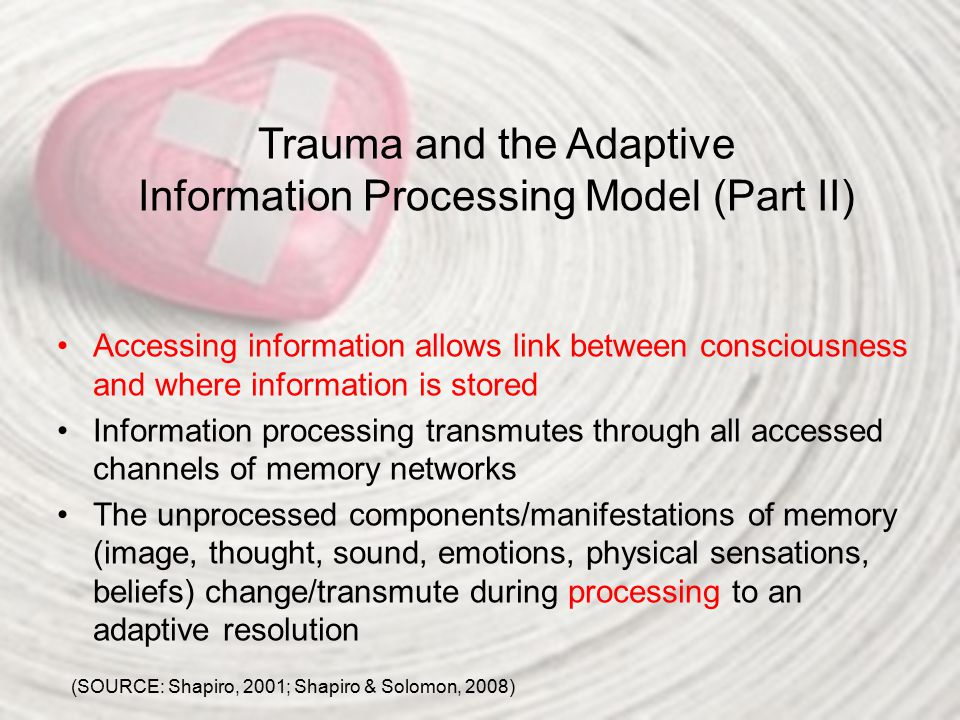 Trauma and the Adaptive Information Processing Model (Part II)