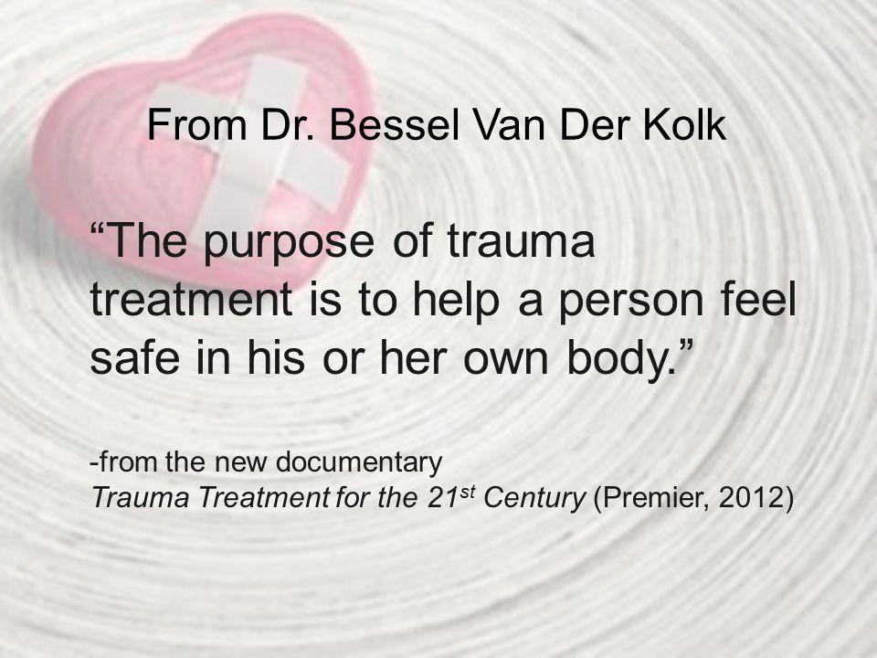 From Dr. Bessel Van Der Kolk