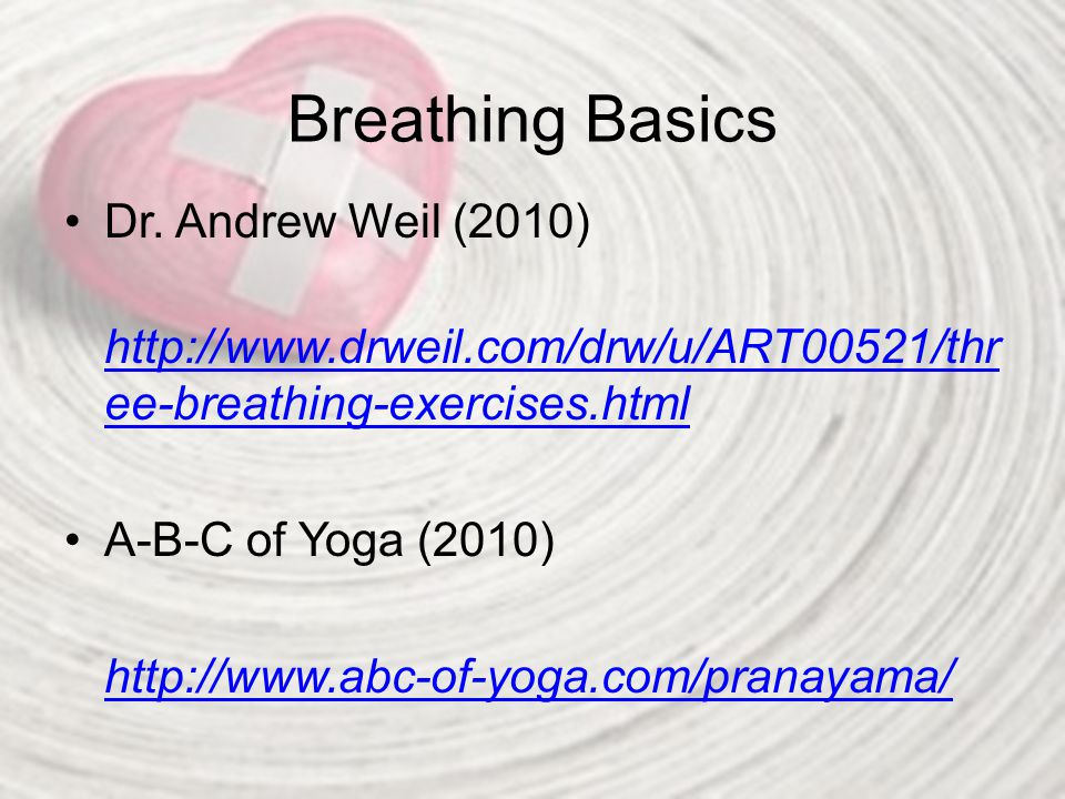 Breathing Basics Dr. Andrew Weil (2010)