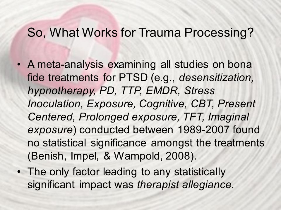 So, What Works for Trauma Processing