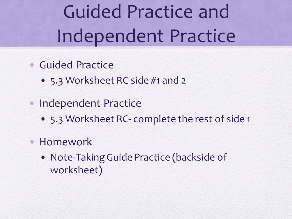 Guided Practice and Independent Practice