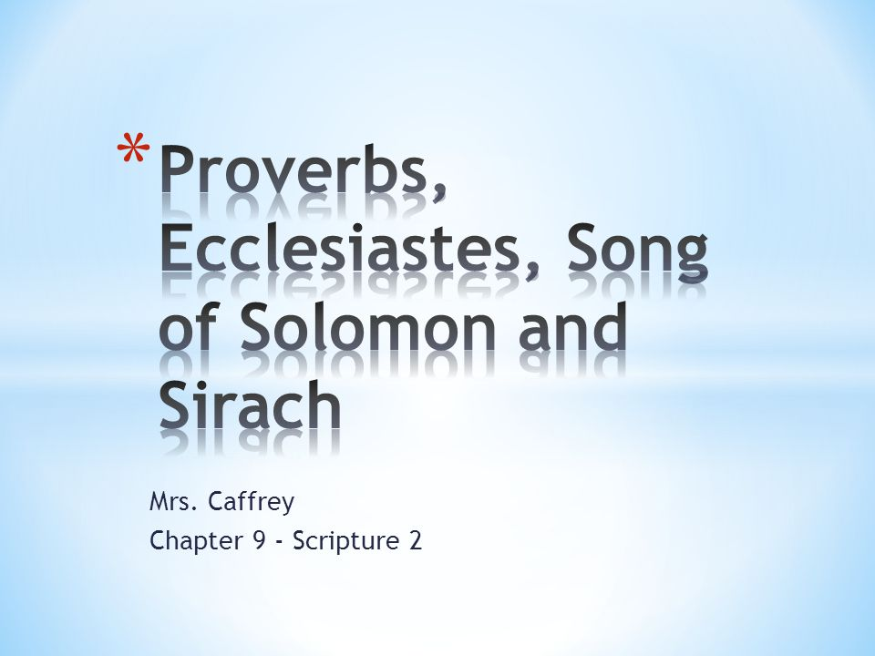 Proverbs, Ecclesiastes, Song of Solomon and Sirach