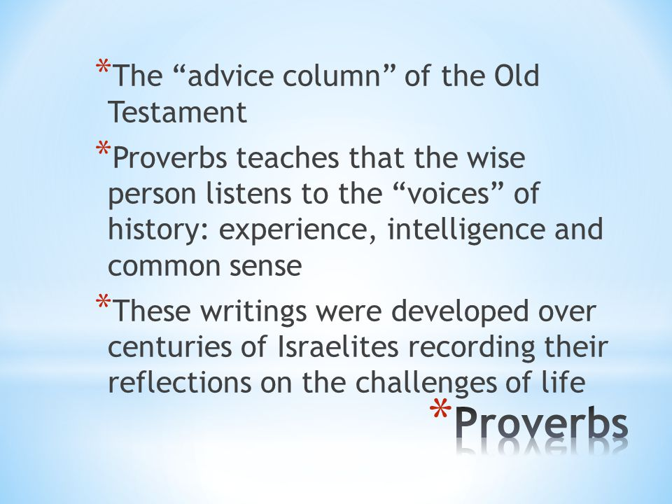 Proverbs The advice column of the Old Testament