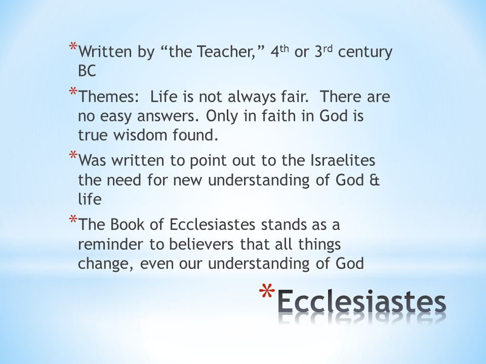 Ecclesiastes Written by the Teacher, 4th or 3rd century BC