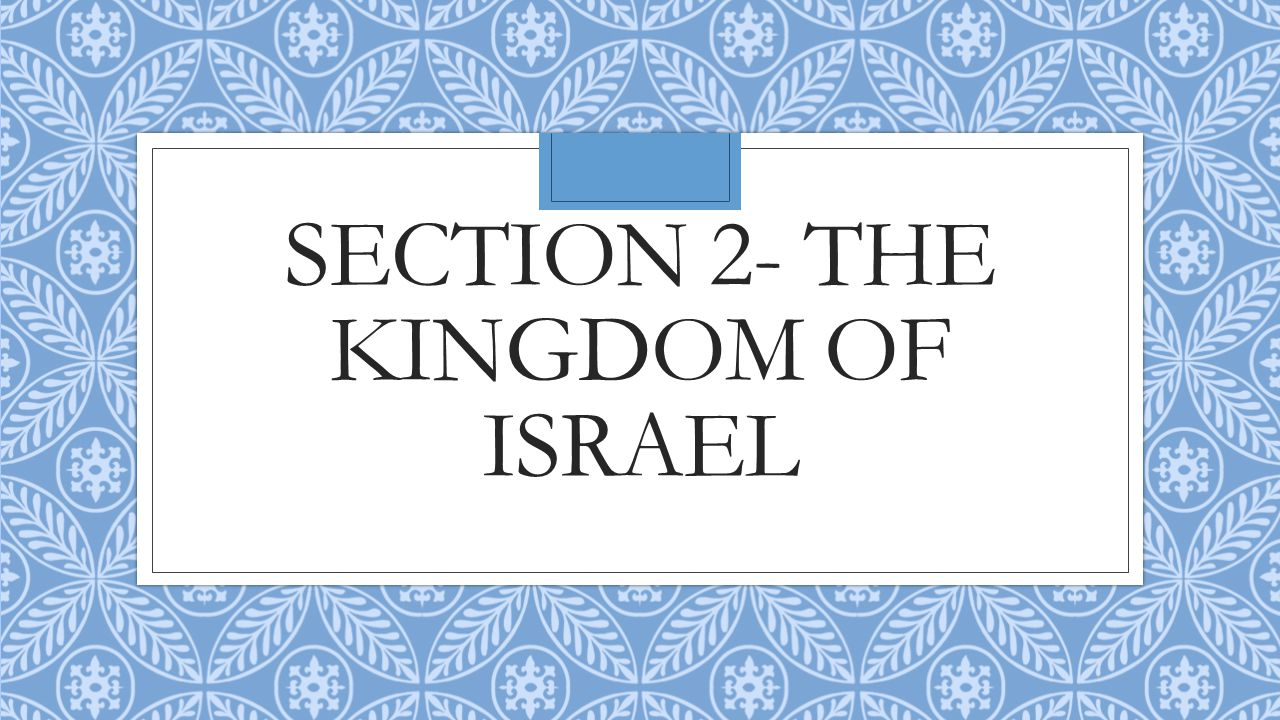 Section 2- The Kingdom of Israel