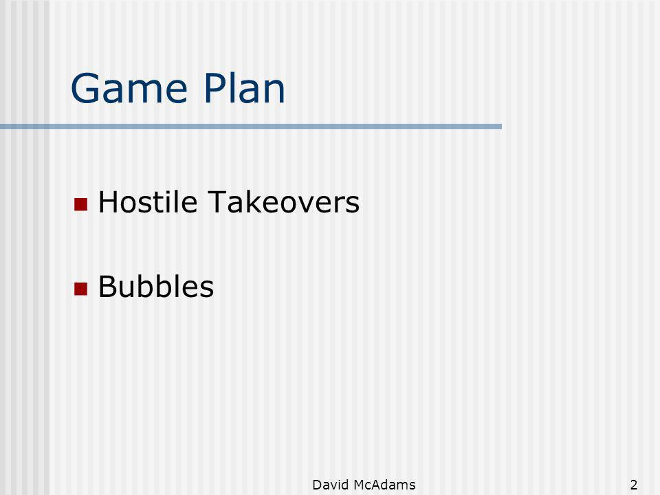 Game Plan Hostile Takeovers Bubbles David McAdams