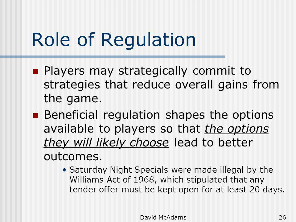 Role of Regulation Players may strategically commit to strategies that reduce overall gains from the game.