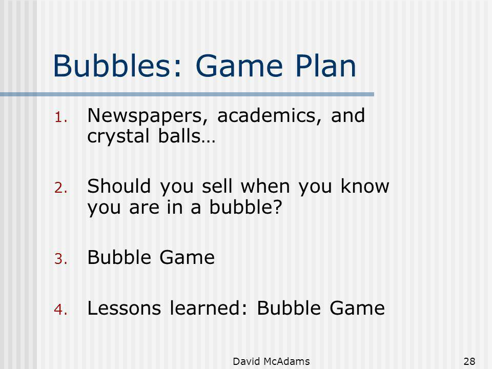 Bubbles: Game Plan Newspapers, academics, and crystal balls…
