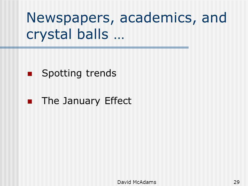 Newspapers, academics, and crystal balls …