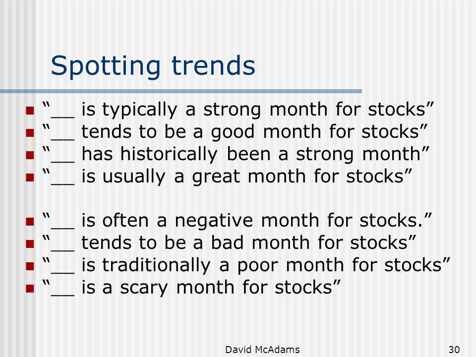 Spotting trends __ is typically a strong month for stocks