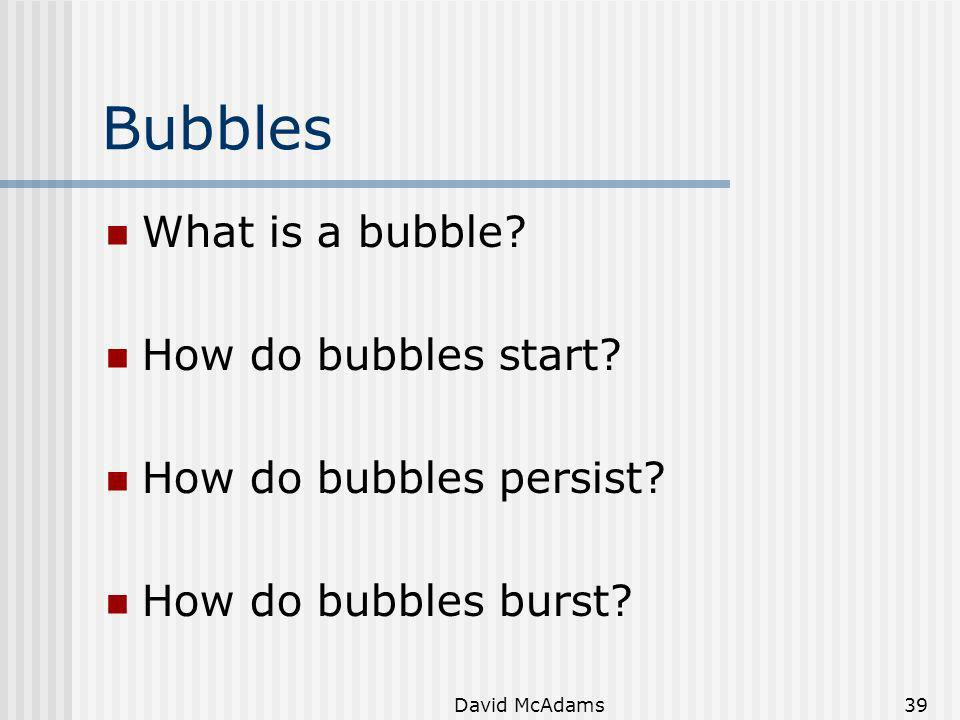 Bubbles What is a bubble How do bubbles start