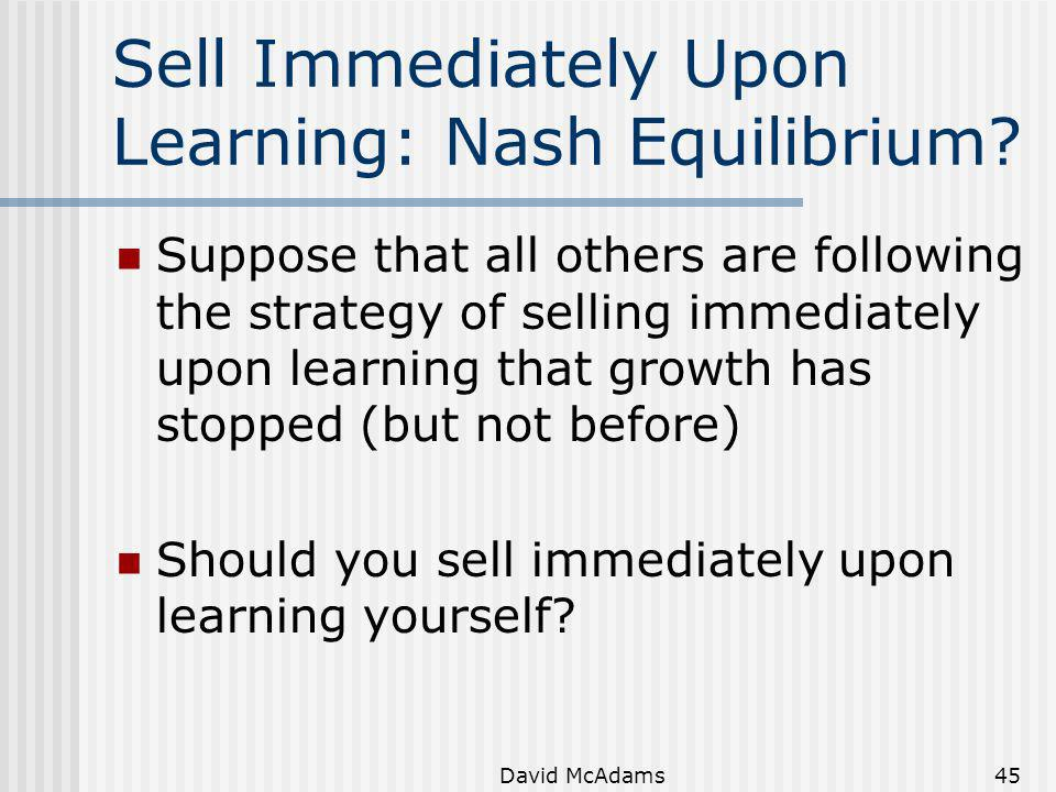 Sell Immediately Upon Learning: Nash Equilibrium