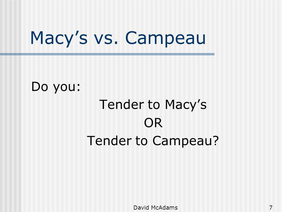 Macy's vs. Campeau Do you: Tender to Macy's OR Tender to Campeau