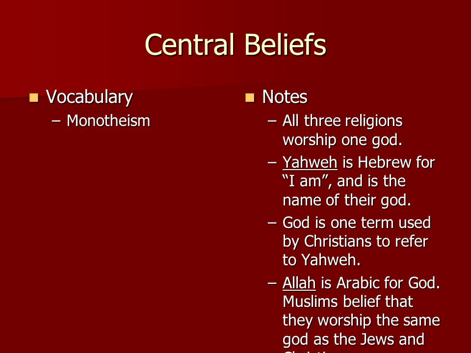 Central Beliefs Vocabulary Notes Monotheism