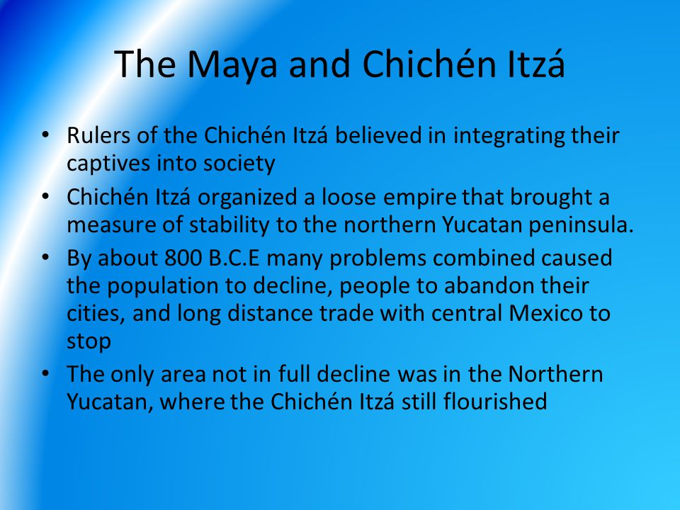 The Maya and Chichén Itzá