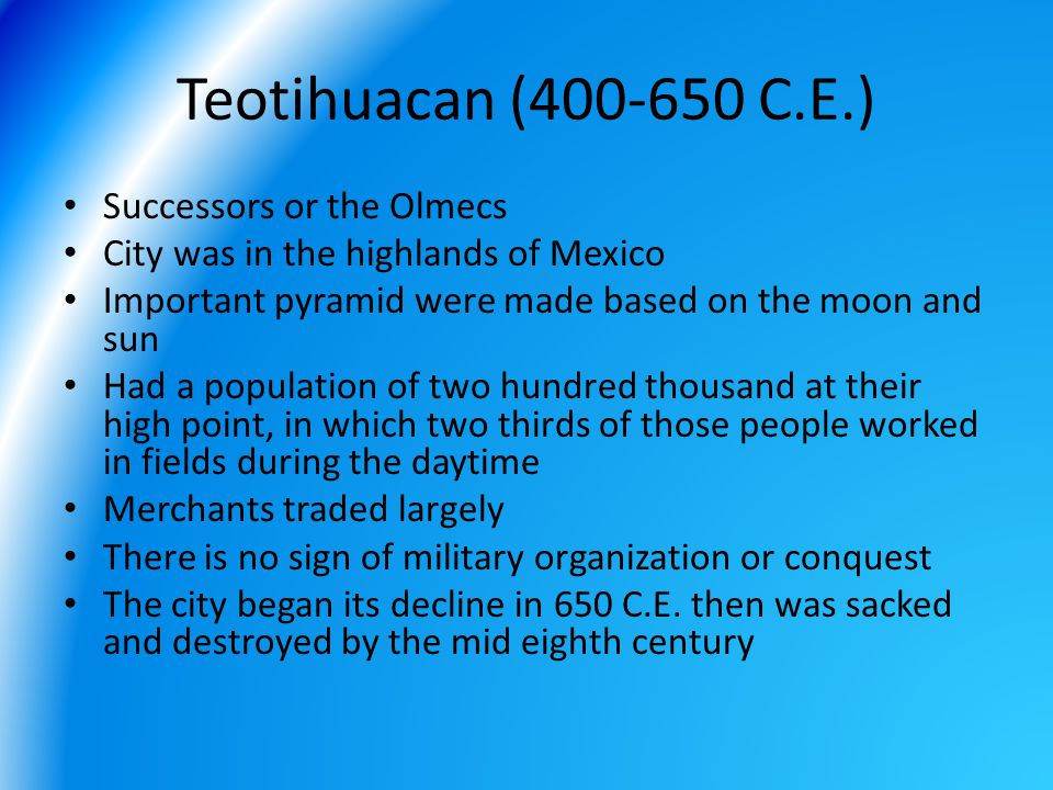 Teotihuacan (400-650 C.E.) Successors or the Olmecs