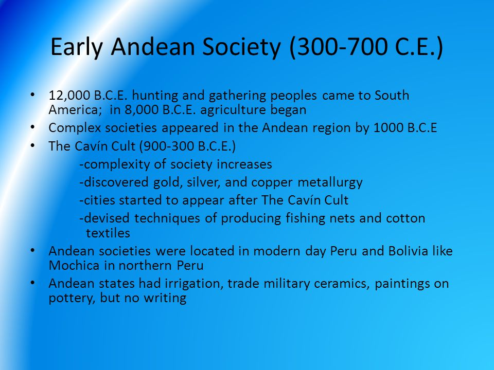 Early Andean Society (300-700 C.E.)