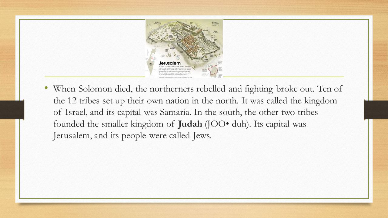 When Solomon died, the northerners rebelled and fighting broke out