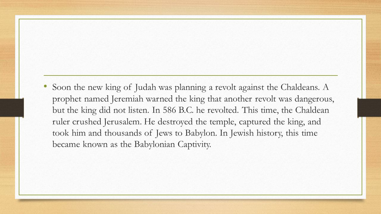 Soon the new king of Judah was planning a revolt against the Chaldeans