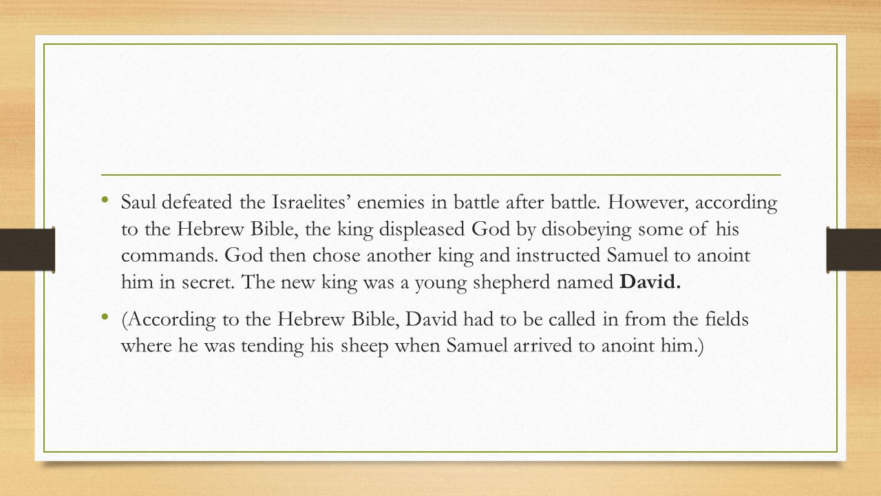 Saul defeated the Israelites' enemies in battle after battle